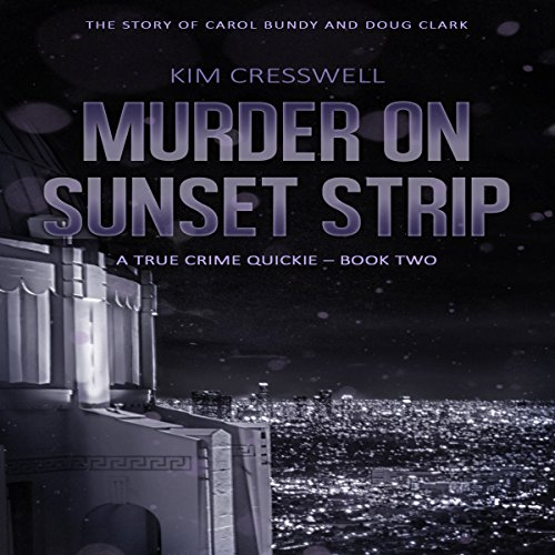 Murder on Sunset Strip: The Story of Carol Bundy and Doug Clark audiobook cover art