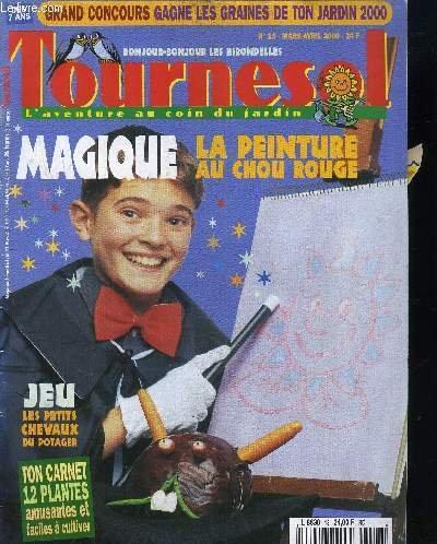 TOURNESOL - L'AVENTURE AU COIN DU JARDIN - N°13 - MARS/AVRIL 2000 - Magique la peinture au chou rouge, jeu les petits chevaux du potage,...