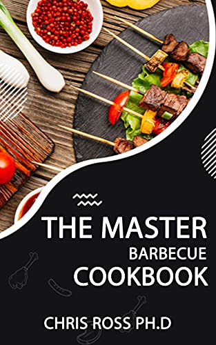 The Master Barbecue Cookbook: Barbecue Recipes and Techniques from Around theWorld (English Edition)
