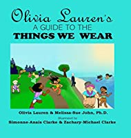 A Guide to Things We Wear (Olivia Lauren)