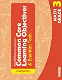 Common Core Learning Objectives and Essential Tools - 3 - Math - 2nd Edition