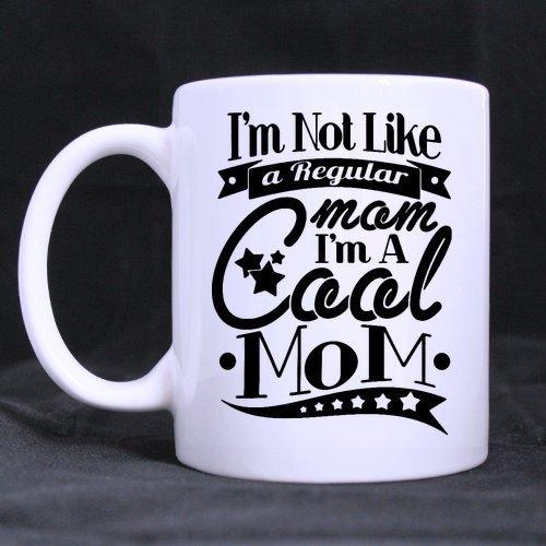 Regalo del día de la madre, regalo de cumpleaños con texto en inglés 'I'm Not Like A Regular Mom,I'm A Cool Mom White Ceramic Material Tazas – 325 ml Tamaños dos lados