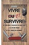 Vivre ET survivre: Se préparer, s'adapter et faire face à la fin du monde ou aux crises du quotidien par DIOGENE