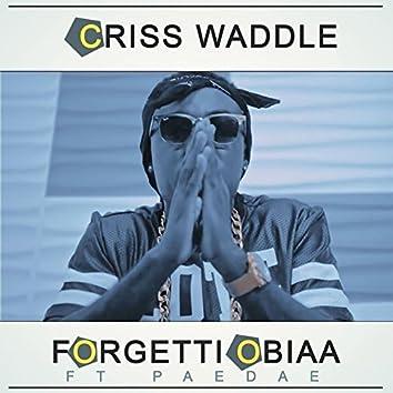 Forgetti Obiaa (feat. Paedae)