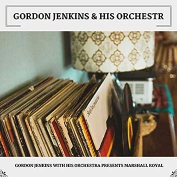 Gordon Jenkins With His Orchestra Presents Marshall Royal