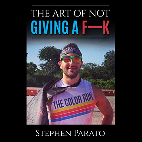 The Art of Not Giving a F--k audiobook cover art