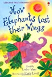 How the Elephants Lost Their Wings (2.2 First Reading Level Two (Mauve))