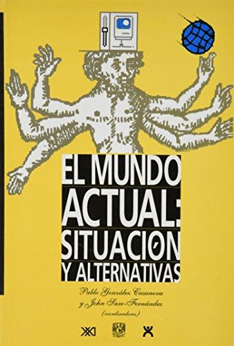 El mundo actual: Situación y alternativas (El mundo del siglo XXI)
