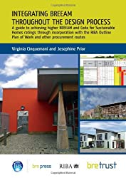 Integrating BREEAM Throughout the Design Process: A Guide to Achieving Higher BREEAM and Code for Sustainable Homes Ratings