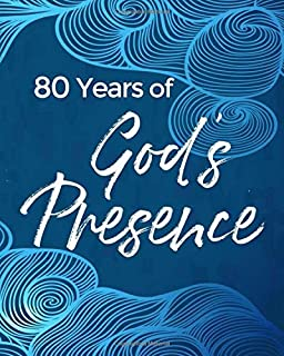 80 Years of God's Presence: 80th Birthday - Write In Guided Prayer Journal & Sermon Notes - Daily Love for Men & Women
