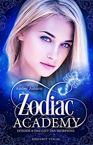 Zodiac Academy, Episode 8 - Das Gift des Skorpions: Fantasy-Serie (Die Magie der Tierkreiszeichen)
