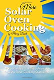 More Solar Oven Cooking: More Recipes and More Answer's to Life's Solar Cooking Questions