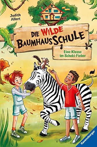 Die wilde Baumhausschule, Band 4: Eine Klasse im Schoki-Fieber