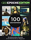 GEO Epoche Edition / GEO Epoche Edition 16/2017 - 100 Meisterwerke
