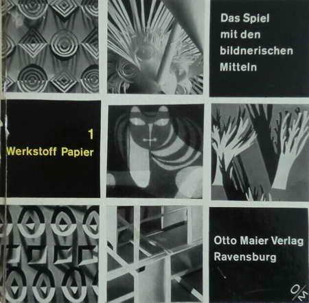 Werkstoff Papier - Das Spiel mit bildnerischen Mitteln - Bd. 1
