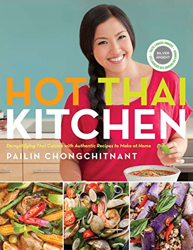 Hot Thai Kitchen: Demystifying Thai Cuisine with Authentic Recipes to Make at Home (English Edition)