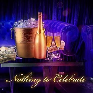 Nothing to Celebrate