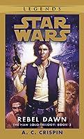 Rebel Dawn: Star Wars Legends (The Han Solo Trilogy) (Star Wars: The Han Solo Trilogy - Legends)