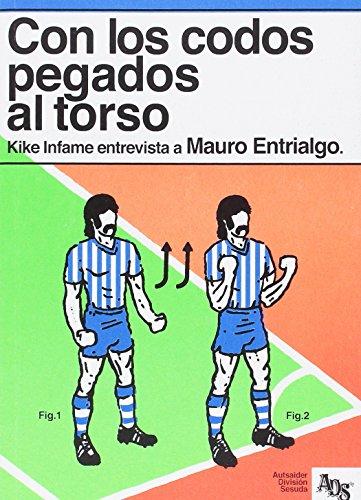 Con los codos pegados al torso: Kike Infame entrevista a Mauro Entrialgo