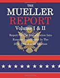 The Mueller Report: The Report on the...