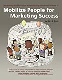 Marketing Workbook for Nonprofit Organizations Volume 2: Mobilize People for Marketing Success (Marketing Workbook for Nonprofit Organizations (2))