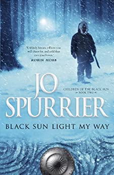 Black Sun Light My Way (Children of the Black Sun Book 2) by [Jo Spurrier]