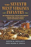 The Seventh West Virginia Infantry: An Embattled Union Regiment from the Civil War s Most Divided State
