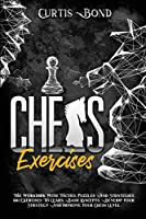 Chess Excercises: The Workbook With Combinations, Puzzles And Strategies. 501 Exercises To Learn Basic Concepts, Develop Your Game And Improve Your Chess Level (Weplaychess)