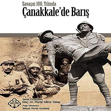 Çanakkale'de Barış (Savaşın 100. Yılında)