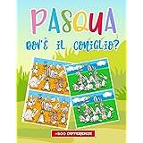 Pasqua Dov'è il coniglio?: Il Grande libro di Gioco cerca e trova le differenze - oltre 500 differenze - trova le 7 differenze - disegni divertenti,per bambini, dai 4 agli 8 anni