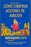 Cómo comprar acciones de Amazon: Cómo invertir en la Bolsa de valores desde cero para principiantes, Aprende Cómo Invertir en Acciones y ganar dinero