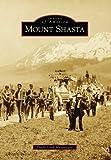 Mount Shasta (Images of America: California)