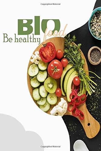 Bio Food, Be Healthy: Organic food, Meal Planner notebook,...