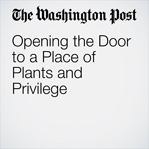 Opening the Door to a Place of Plants and Privilege copertina
