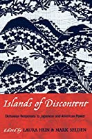 Islands of Discontent: Okinawan Responses to Japanese and American Power (Asian Voices)