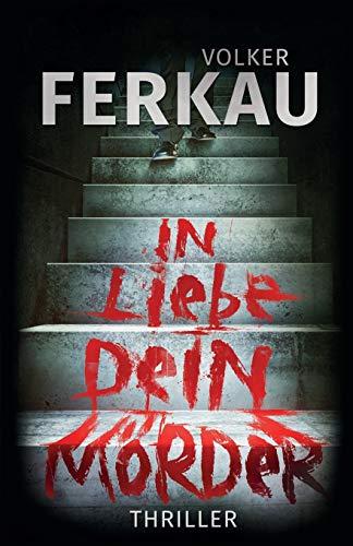 Buchseite und Rezensionen zu 'In Liebe, dein Mörder' von Volker Ferkau