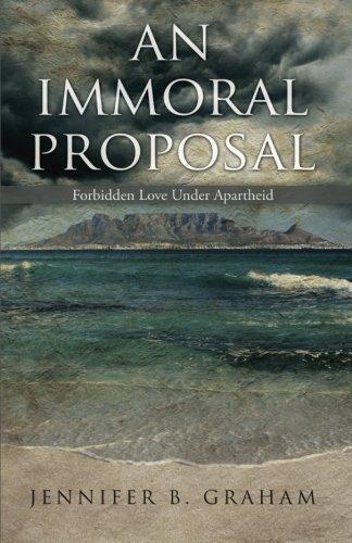 Book: An Immoral Proposal - Forbidden Love Under Apartheid by Jennifer B. Graham