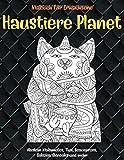 Haustiere Planet - Malbuch für Erwachsene - Alaskan Malamutes, Thai, Beaucerons, Sokoke, Chinooks und mehr (German Edition)