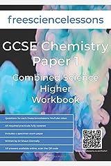 Freesciencelessons GCSE Chemistry Paper 1: Combined Science Higher Workbook (Freesciencelessons GCSE Combined Science Higher Tier) Paperback