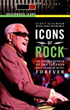 Icons of Rock [2 volumes]: An Encyclopedia of the Legends Who Changed Music Forever (Greenwood Icons) (English Edition)