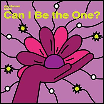 Can I Be The One?