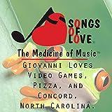 Giovanni Loves Video Games, Pizza, and Concord, North Carolina.