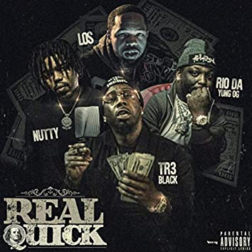 Real Quick (feat. Los, Nutty & Rio da Yung Og)