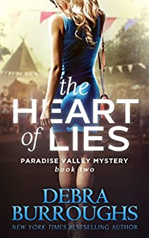 The Heart of Lies, Mystery with a Romantic Twist (Paradise Valley Mystery Series Book 2) by [Debra Burroughs]
