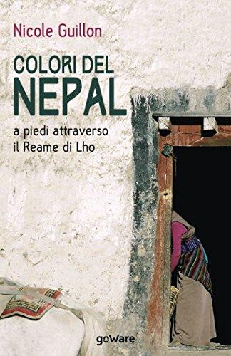 Colori del Nepal. A piedi attraverso il Reame di Lho