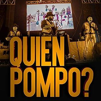 Quien Pompo