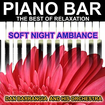 Piano Bar (The Best of Relaxation - Soft Night Ambiance)