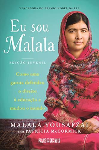 Eu sou Malala (Edição juvenil): Como uma garota defendeu o direito à educação e mudou o mundo