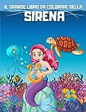 IL GRANDE LIBRO DA COLORARE DELLA SIRENA: Hermoso libro para colorear con la magia de las sirenas. 50 páginas en blanco en Actividades creativas y relajantes