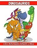 Dinosaurios Libro Actividades Infantil 2 Años: ¡Un divertido libro de trabajo para niños para aprender, colorear, punto a punto, laberintos, búsqueda de palabras y más! (Spanish Edition)